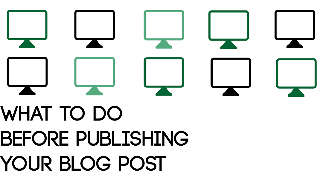 Important Things To Do Before Publishing A Blog Post