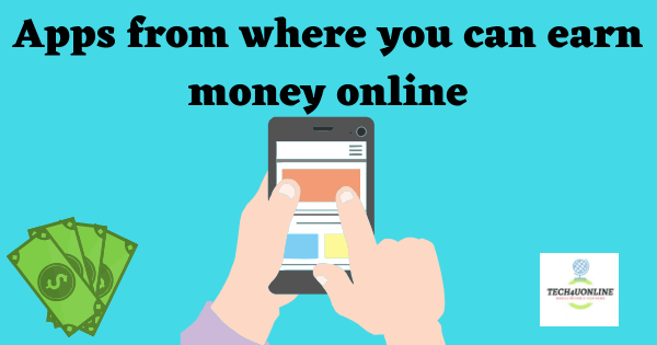 Top 10 Money Earning Apps On Play Store